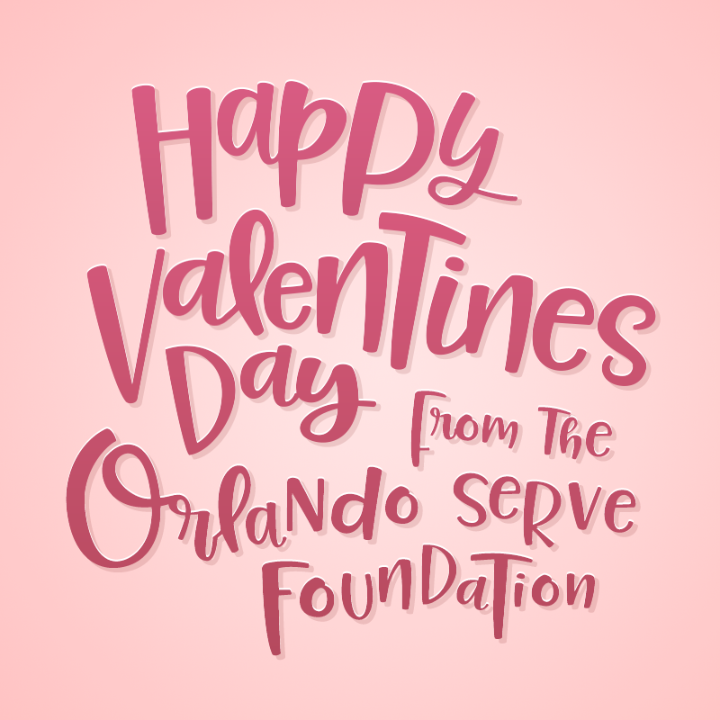 Happy Valentine's Day from Orlando Serve Foundation!